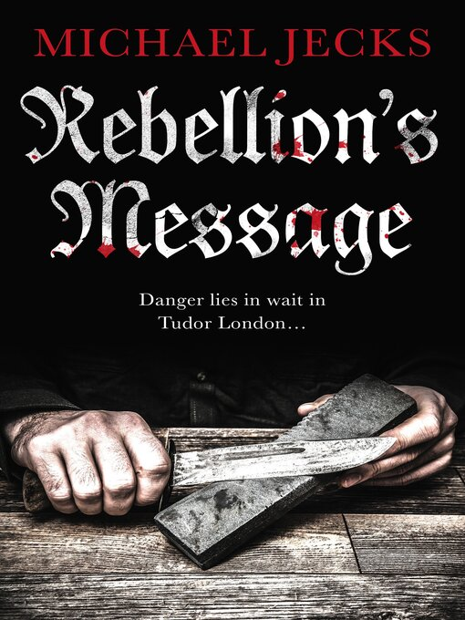Title details for Rebellion's Message by Michael Jecks - Available
