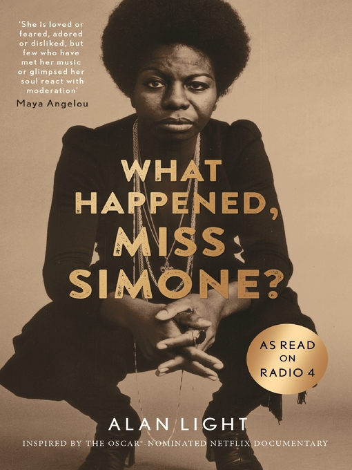 Title details for What Happened, Miss Simone? by Alan Light - Available