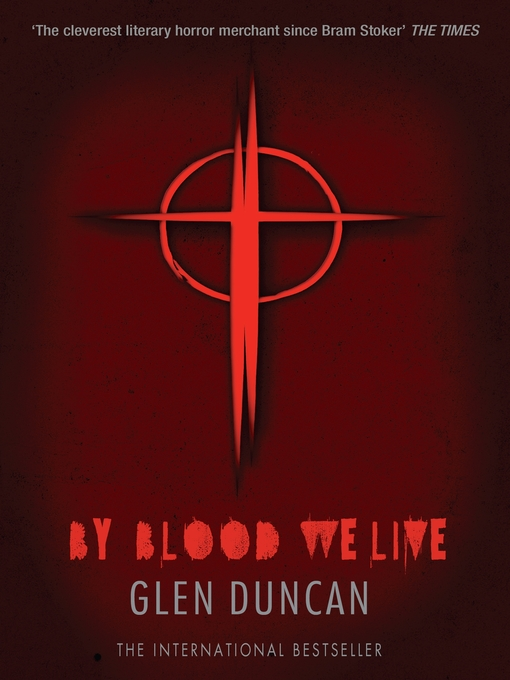 Title details for By Blood We Live by Glen Duncan - Wait list