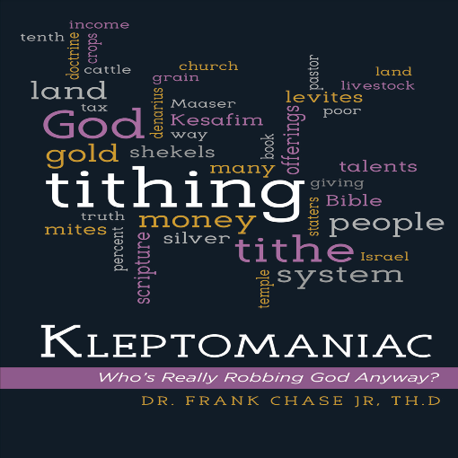 Title details for Kleptomaniac: Who's Really Robbing God Anyway? by Frank Chase Jr. - Available