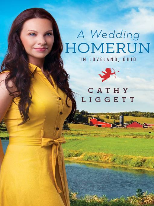 Title details for Wedding Homerun in Loveland, Ohio by Cathy Liggett - Available