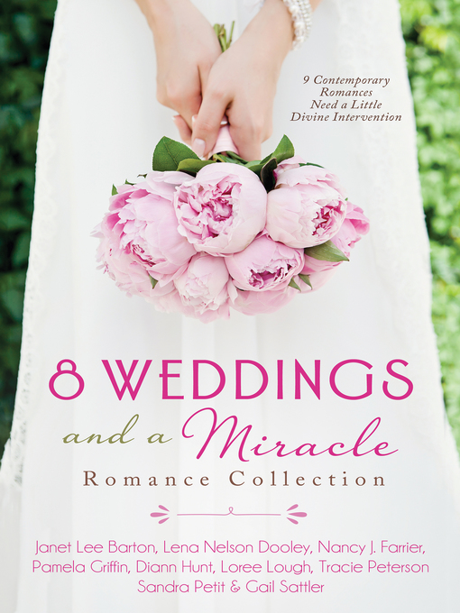Title details for 8 Weddings and a Miracle Romance Collection by Tracie Peterson - Available