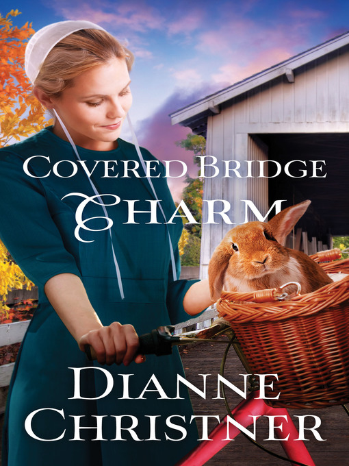 Title details for Covered Bridge Charm by Dianne Christner - Wait list