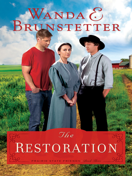Title details for The Restoration by Wanda E. Brunstetter - Available