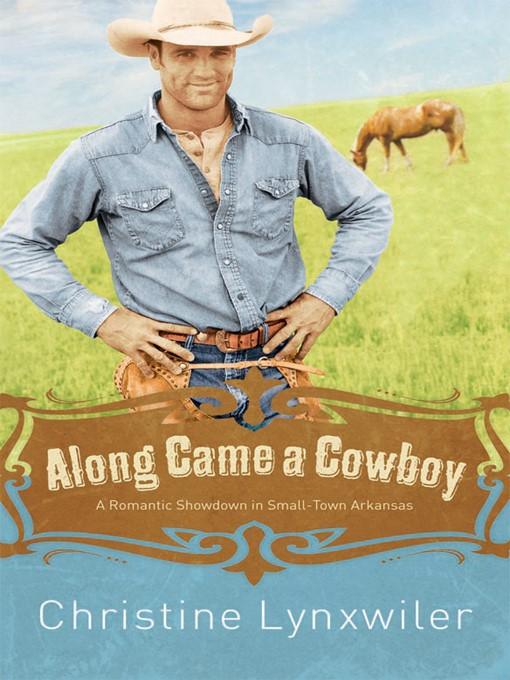 Title details for Along Came a Cowboy by Christine Lynxwiler - Available