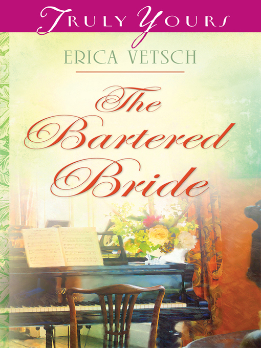 Title details for Bartered Bride by Erica Vetsch - Available