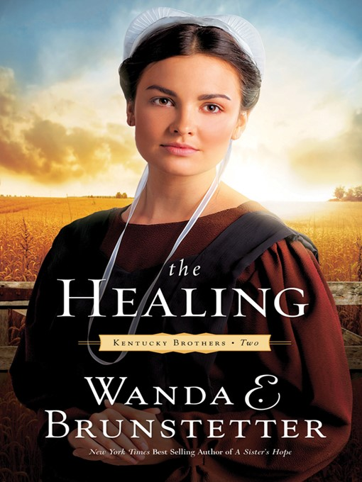 Title details for The Healing by Wanda E. Brunstetter - Available