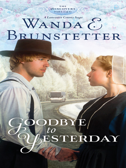 Title details for Goodbye to Yesterday by Wanda E. Brunstetter - Available