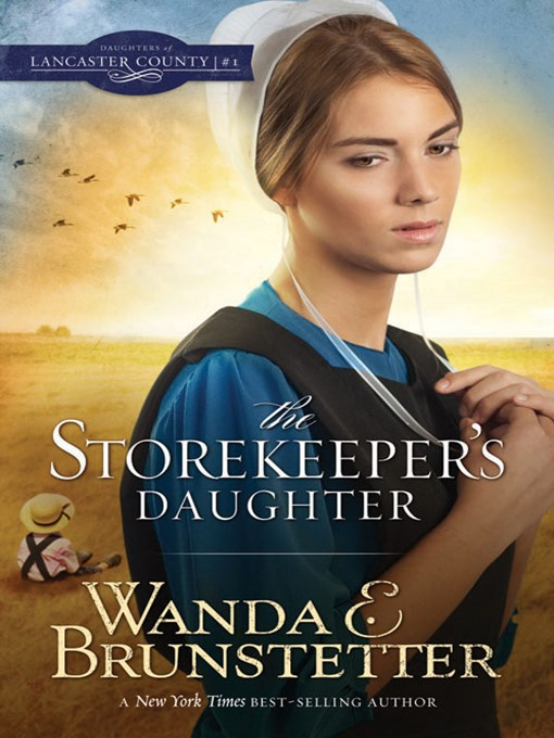 Title details for The Storekeeper's Daughter by Wanda E. Brunstetter - Wait list