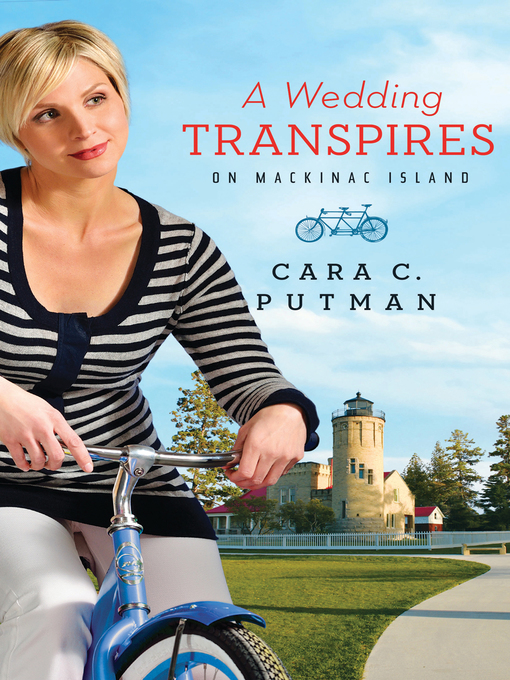 Title details for Wedding Transpires on Mackinac Island by Cara C. Putman - Available