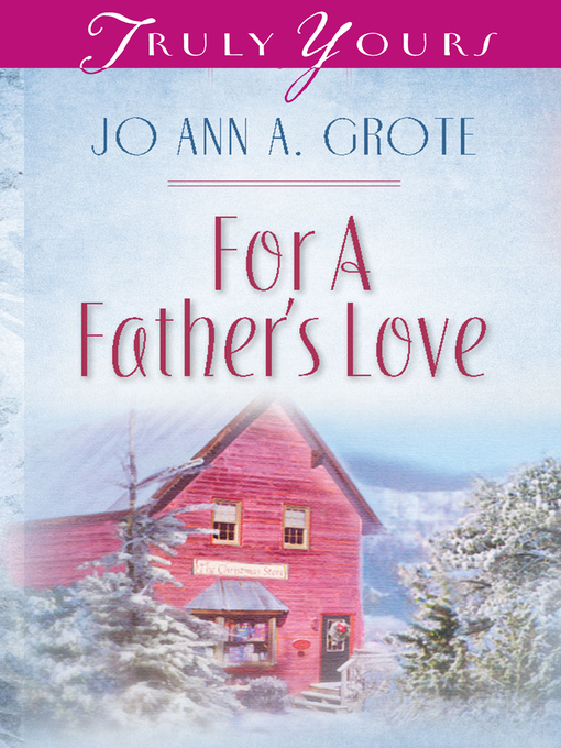 Title details for For A Father's Love by JoAnn A. Grote - Wait list