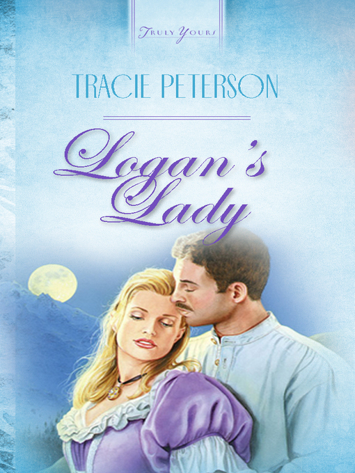 Title details for Logan's Lady by Tracie Peterson - Wait list