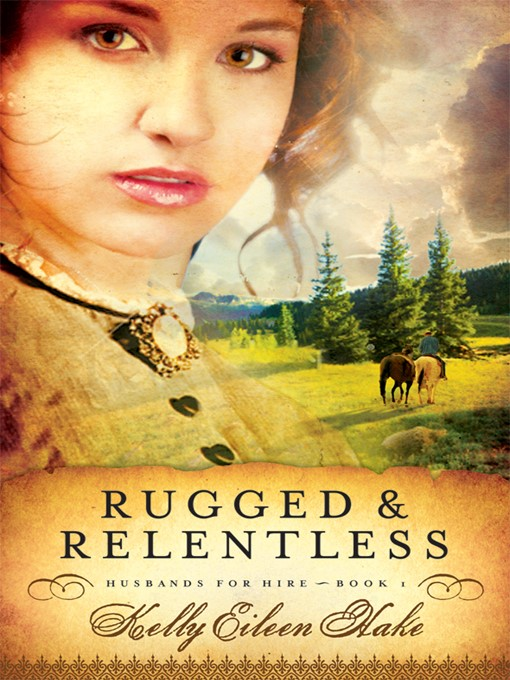 Title details for Rugged and Relentless by Kelly Eileen Hake - Available