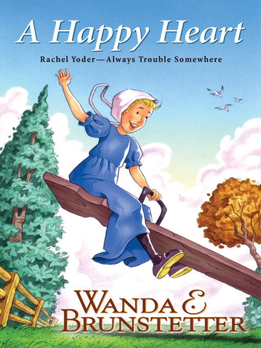 Title details for A Happy Heart by Wanda E. Brunstetter - Available