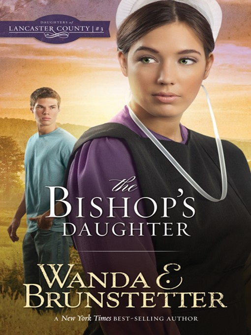 Title details for The Bishop's Daughter by Wanda E. Brunstetter - Available