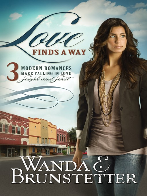 Title details for Love Finds a Way by Wanda E. Brunstetter - Available