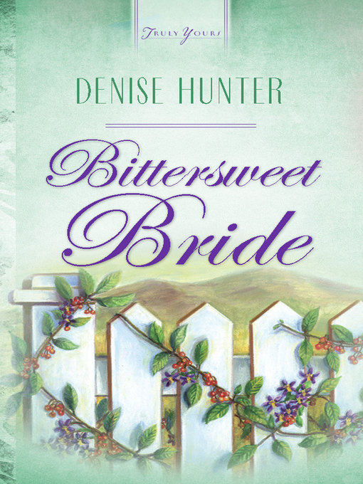 Title details for Bittersweet Bride by Denise Hunter - Wait list