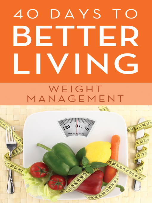 Cover of 40 Days to Better Living—Weight Management