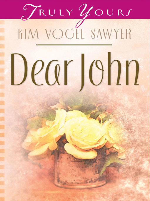 Title details for Dear John by Kim Vogel Sawyer - Available