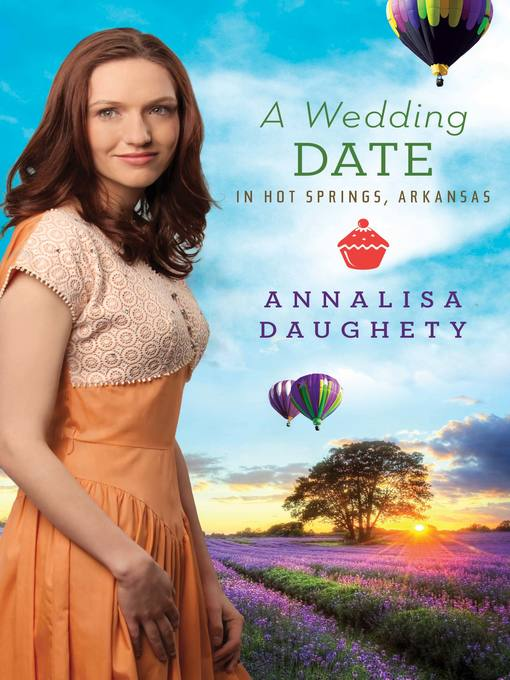 Title details for Wedding Date in Hot Springs, Arkansas by Annalisa Daughety - Available