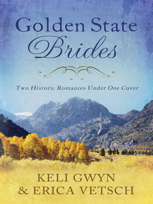 Title details for Golden State Brides by Keli Gwyn - Wait list