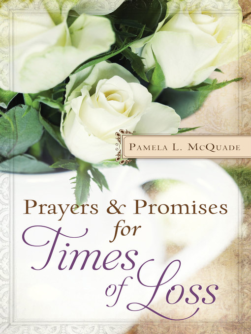 Title details for Prayers and Promises for Times of Loss by Pamela L. McQuade - Available