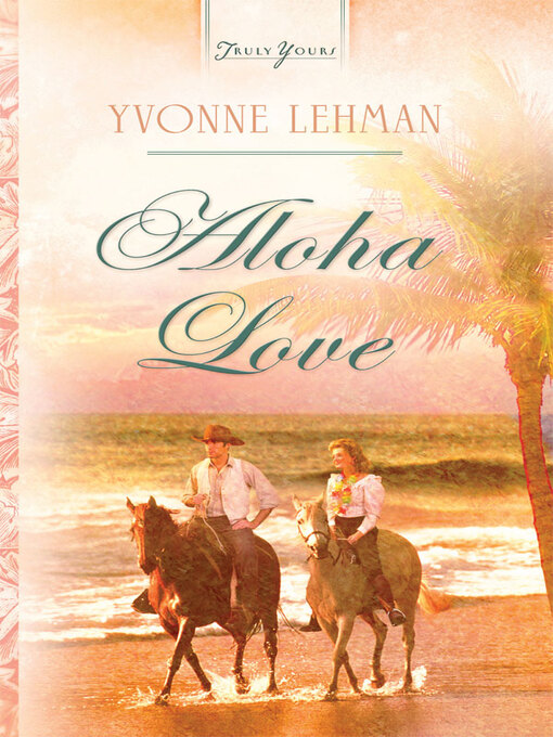 Title details for Aloha Love by Yvonne Lehman - Available