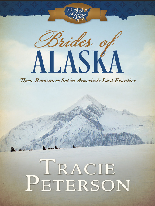 Title details for Brides of Alaska by Tracie Peterson - Available