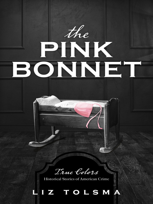 Title details for The Pink Bonnet by Liz Tolsma - Available