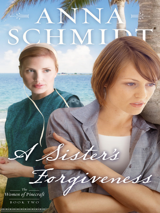 Title details for Sister's Forgiveness by Anna Schmidt - Available