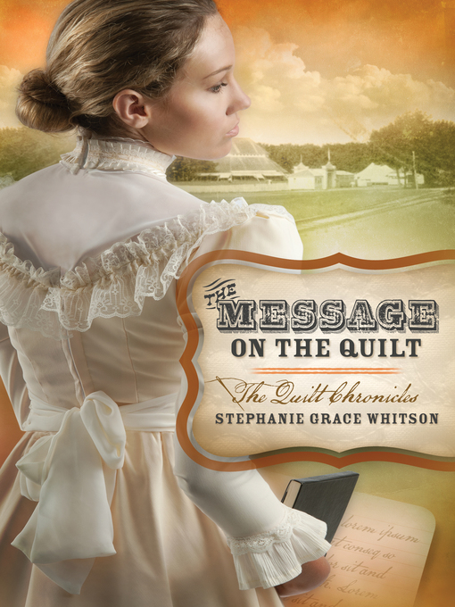 Title details for Message on the Quilt by Stephanie Grace Whitson - Wait list
