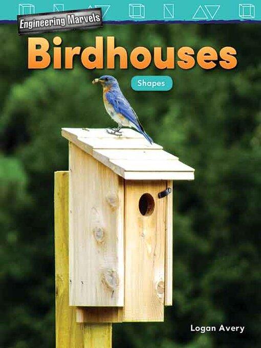 Engineering Marvels: Birdhouses: Shapes