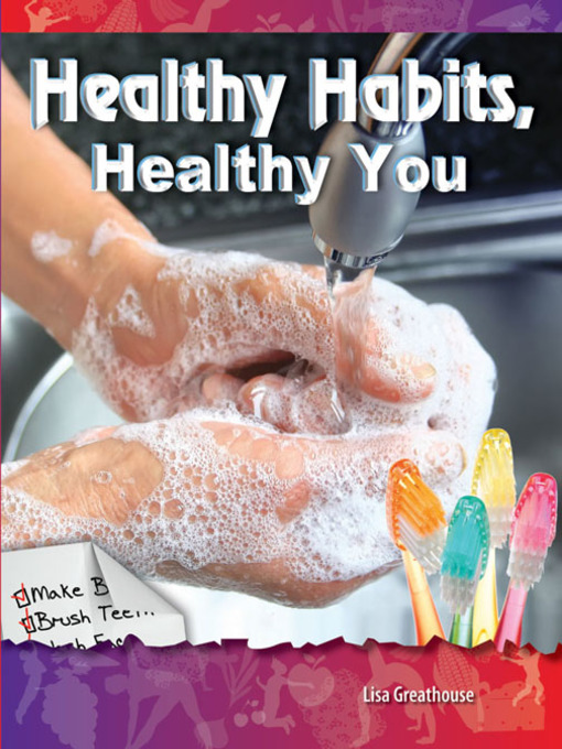 Title details for Healthy Habits, Healthy You by Lisa Greathouse - Available