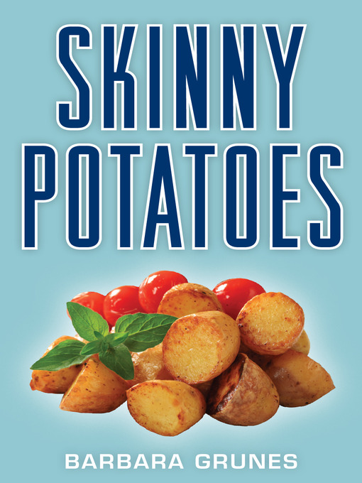 Title details for Skinny Potatoes by Barbara Grunes - Available