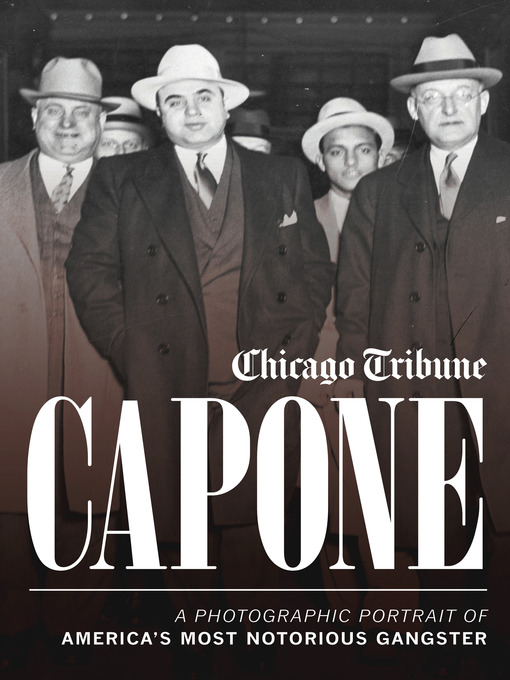 Title details for Capone by Chicago Tribune Staff - Available
