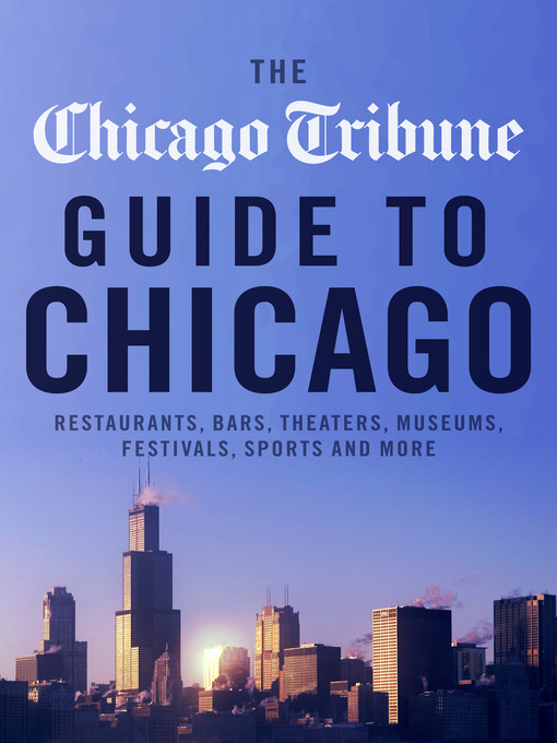 Title details for Chicago Tribune Guide to Chicago by Chicago Tribune Staff - Wait list