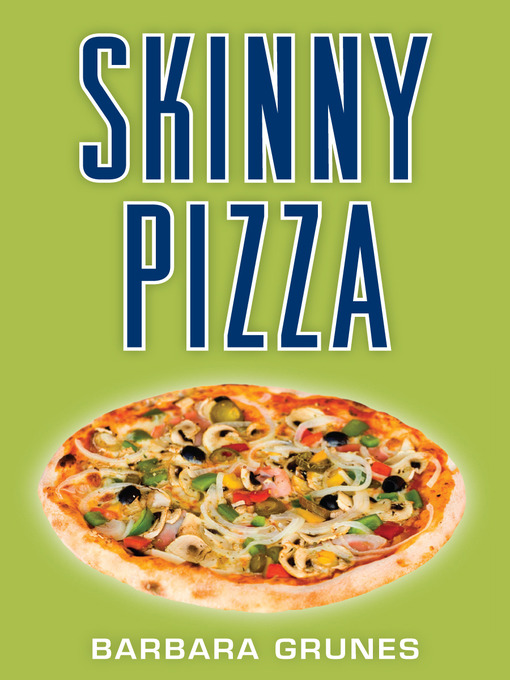 Title details for Skinny Pizza by Barbara Grunes - Available