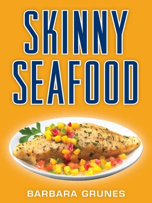 Title details for Skinny Seafood by Barbara Grunes - Available