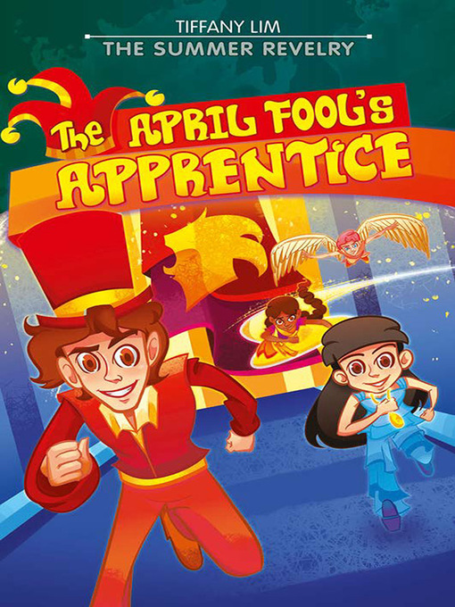 Title details for The April Fool's Apprentice: The Summer Revelry by Tiffany Lim - Available