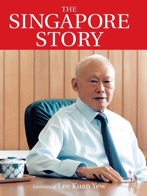Title details for The Singapore Story by Lee Kuan Yew - Wait list