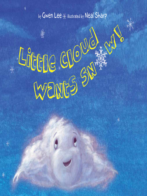 Title details for Little Cloud Wants Snow by Gwen Lee - Available