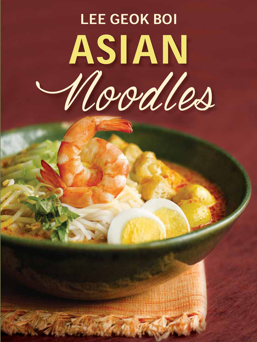 Title details for Asian Noodles by Lee Geok Boi - Available