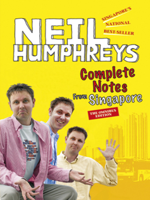 Title details for Complete Notes from Singapore by Neil Humphreys - Available