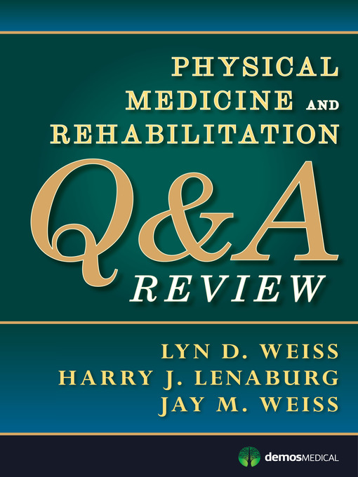 Title details for Physical Medicine and Rehabilitation Q&A Review by Lyn D. Weiss - Available