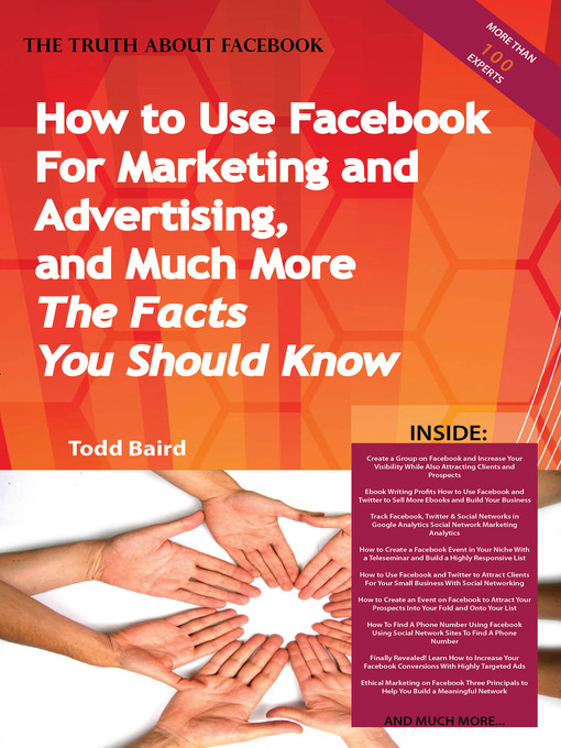 Title details for The Truth About Facebook - How to Use Facebook For Marketing and Advertising, and Much More -  The Facts You Should Know by Todd Baird - Available