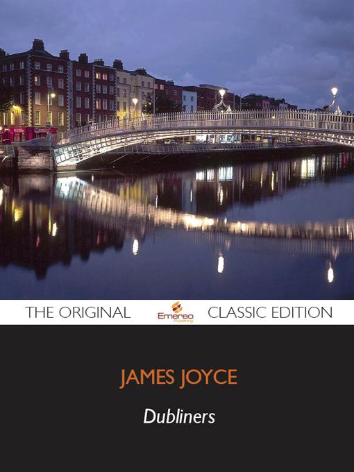 Title details for Dubliners - The Original Classic Edition by Emereo Pty Ltd - Available