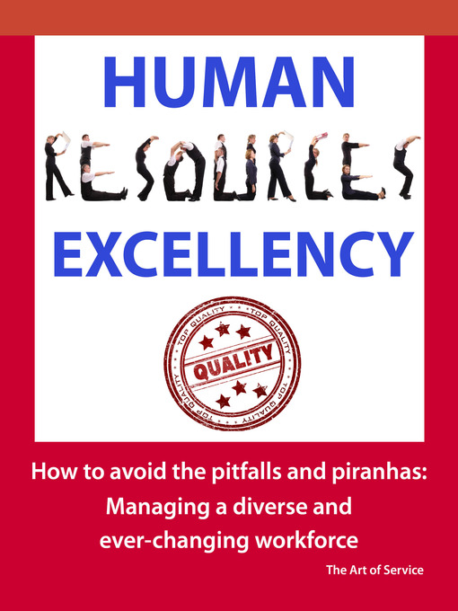 Title details for Human Resources Excellency - How to avoid the Pitfalls and Piranhas: Managing a diverse and ever changing workforce by Claire Engle - Available