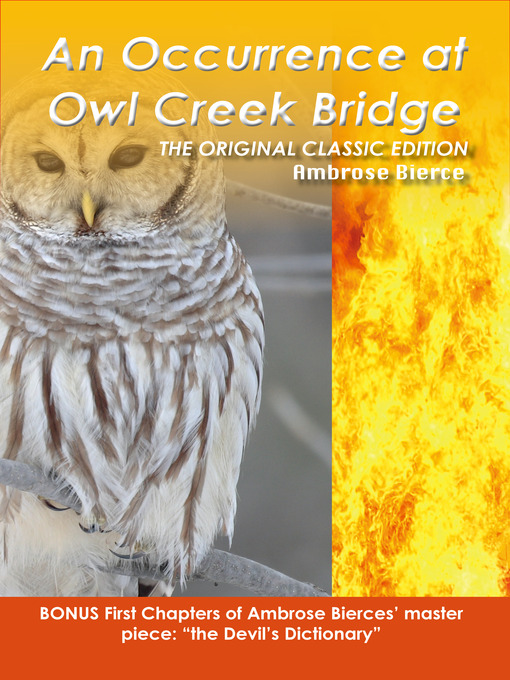an occurrence at owl creek essay Ambrose bierces an occurrence at owl creek bridge can be perceived in different ways, depending on how the reader distinguishes the illusions.