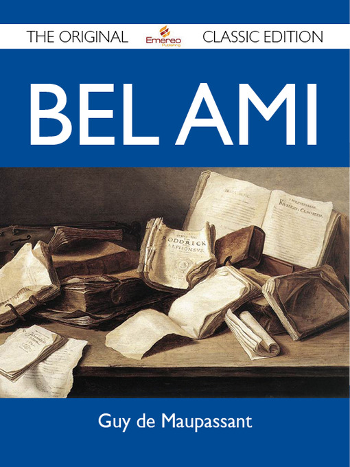 Title details for Bel Ami - The Original Classic Edition by Guy de Maupassant - Available