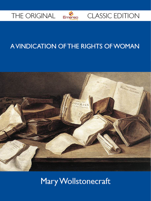 Title details for A Vindication of the Rights of Woman - The Original Classic Edition by Mary Wollstonecraft - Wait list